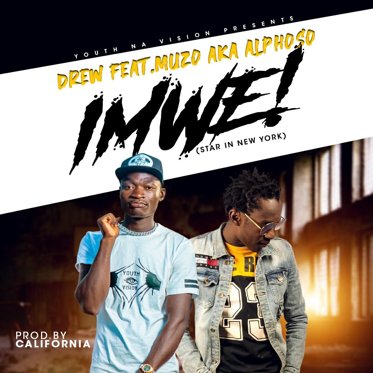 Drew ft. Muzo AKA Alphonso - Imwe! (Star in New York)