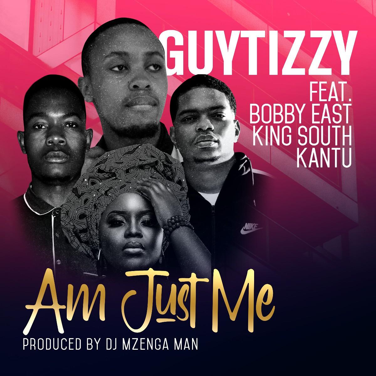 Guytizzy ft. Bobby East, King South & Kantu - Am Just Me