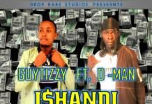 Guytizzy ft. D-Man - Ishandi