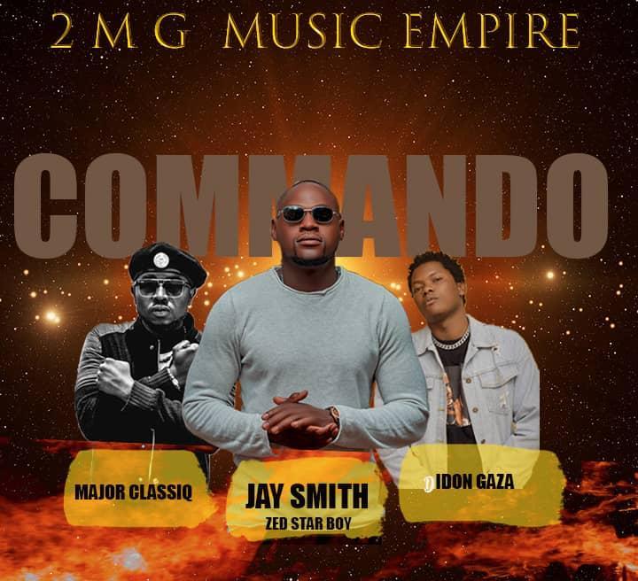 Jay Smith ft. Idon Gaza & Major ClassiQ - Commando
