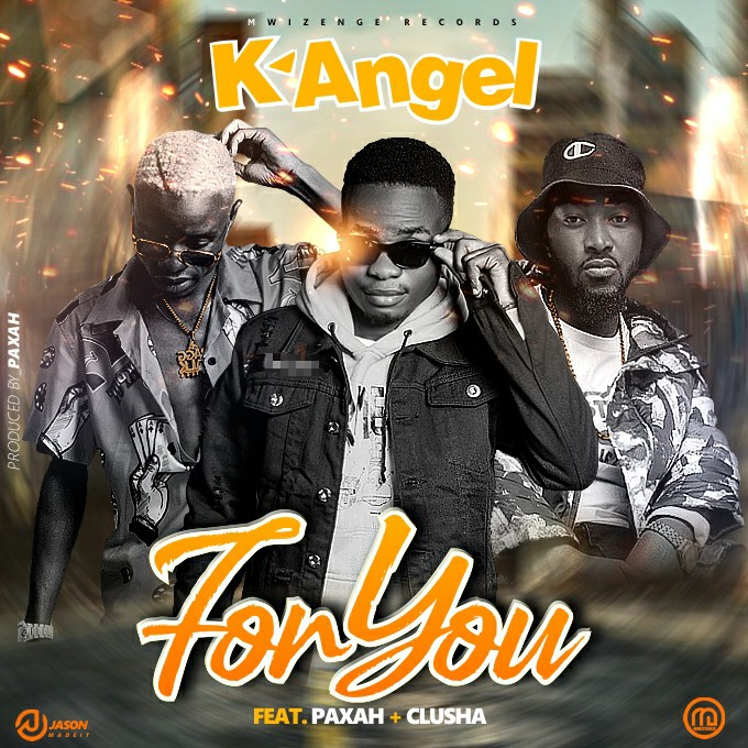 K-Angel ft. Paxah & Clusha - For You