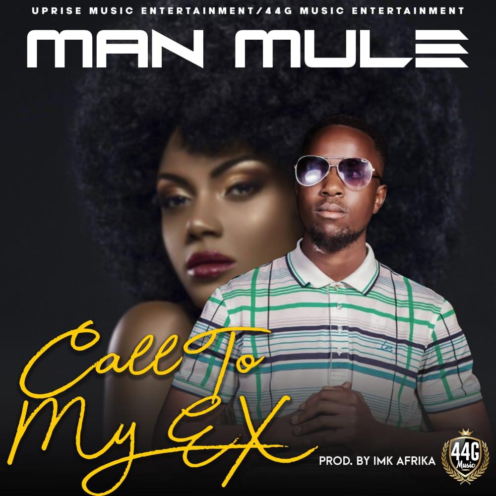 Man Mule - Call To My Ex (Prod. IMK Afrika)