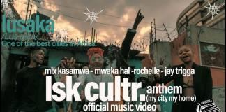 Mix Kasamwa ft. Mwaka Hal, Rochelle Daphne & Jay Trigga - LSK Cultr Anthem (My City My Home)