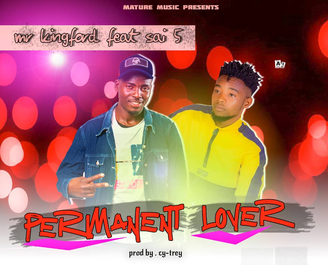 Mr Kingford ft. Sai 5 - Permanent Lover