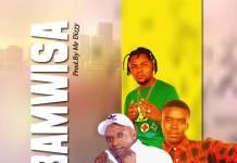 Mr M ft. King Dizzy & Uncle D - Bamwisa