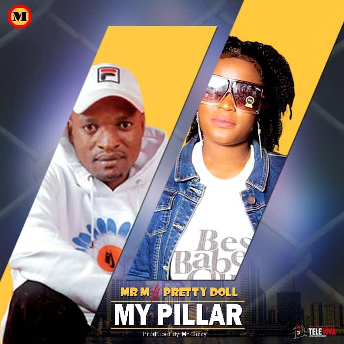 Mr M ft. Pretty Doll - My Pillar