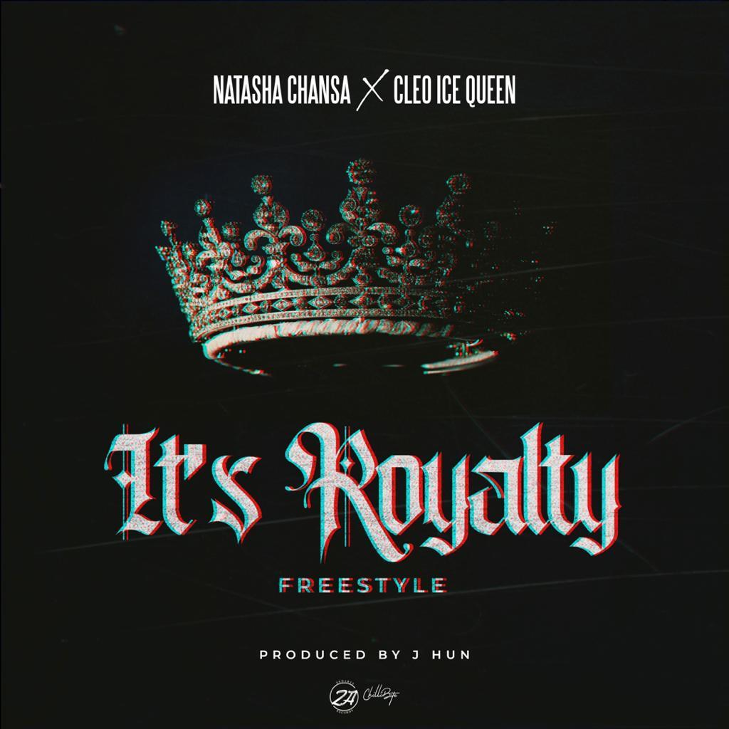 Natasha Chansa ft. Cleo Ice Queen - It's Royalty