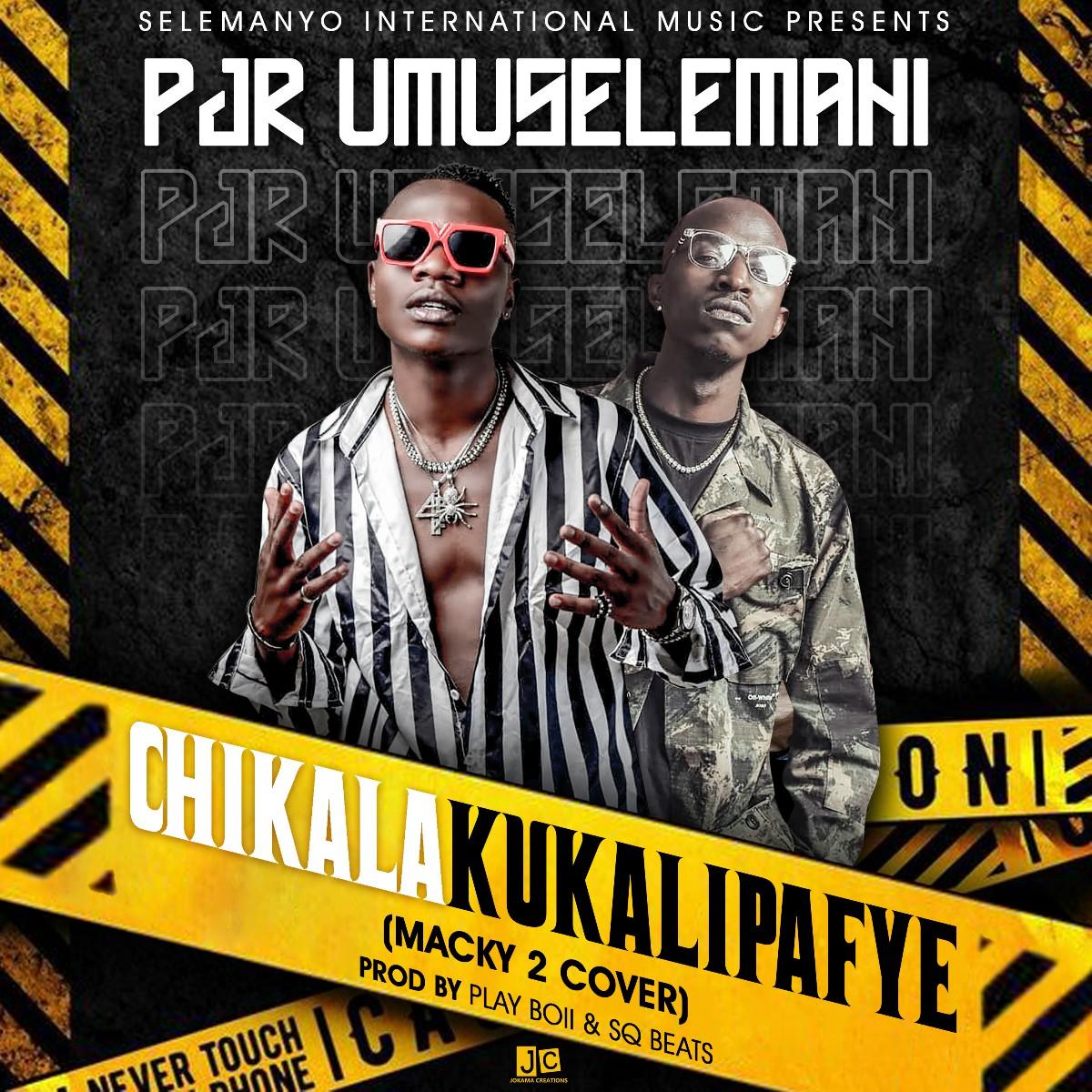 P Jr. Umuselemani - Chikalakukalipafye (Macky 2 Cover)