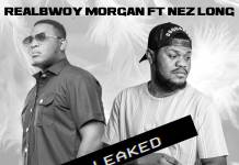 RealBwoy Morgan ft. Nez Long - Pantalo (Unmastered Leak)