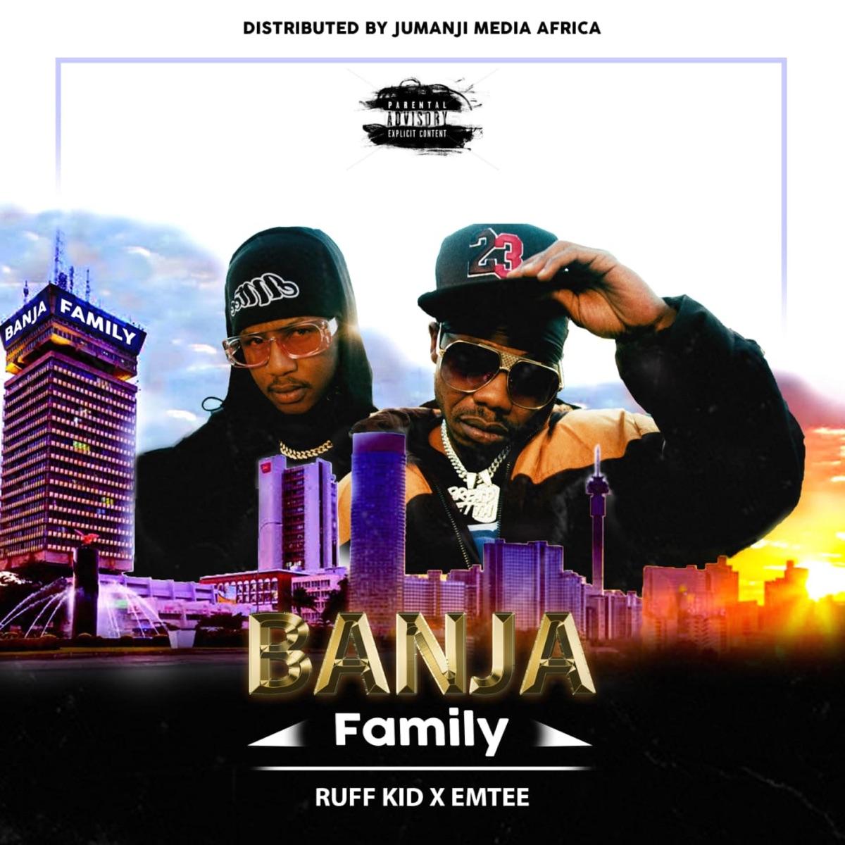 Ruff Kid ft. Emtee - Banja (Family)