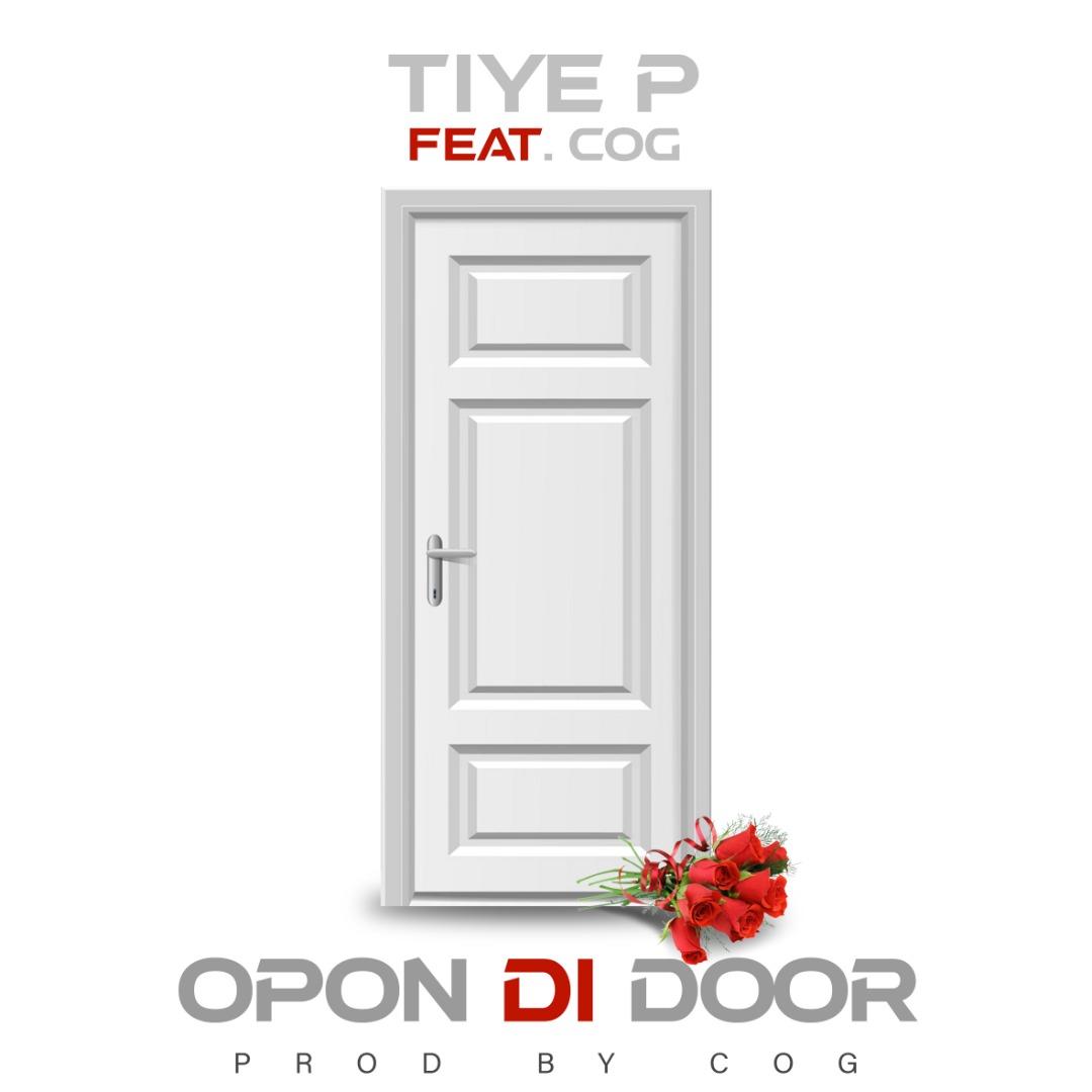 Tiye P ft. Mr. COG - Opon Di Door