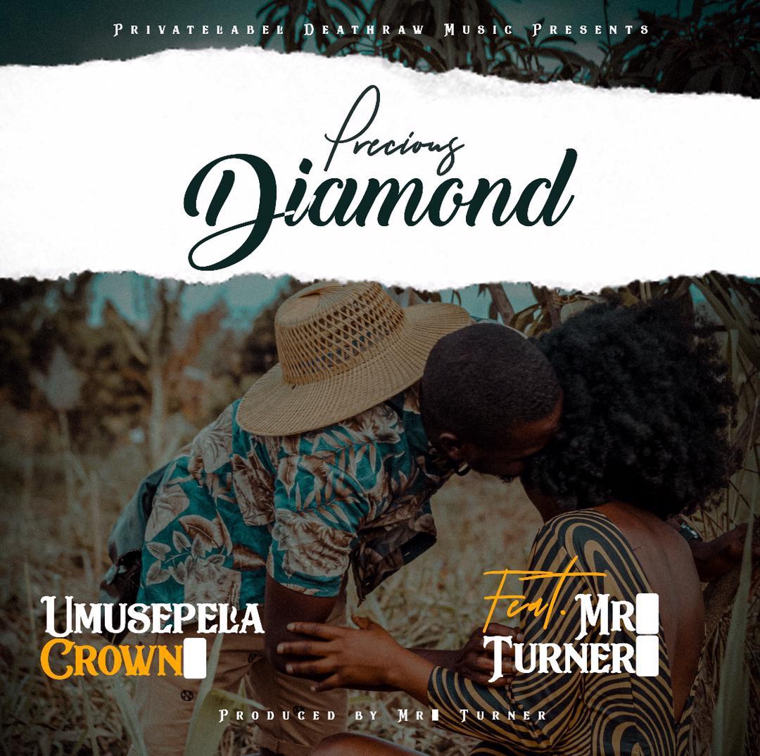 Umusepela Crown ft. Mr Turner - Diamond