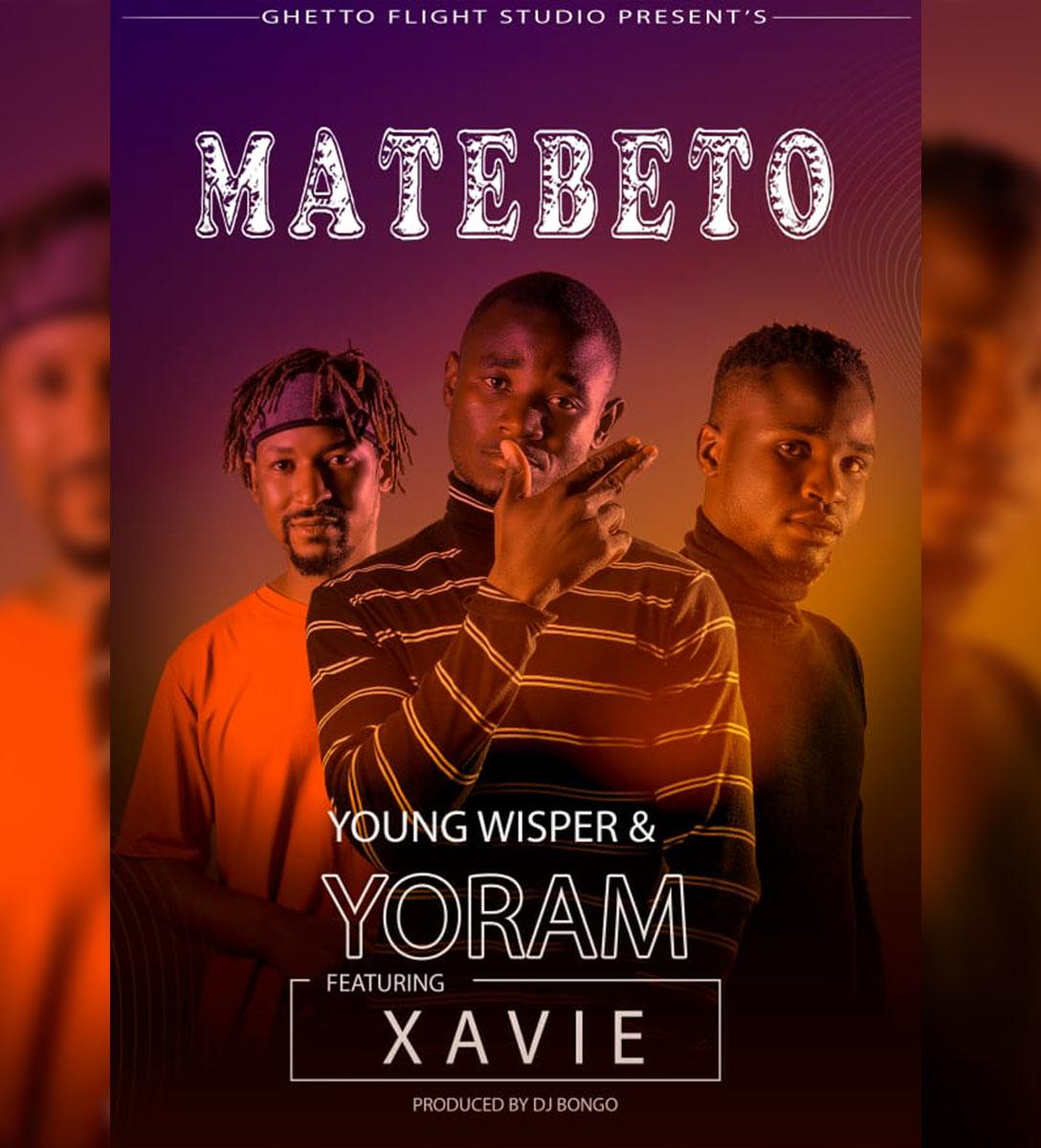 Young Wisper & Yoram ft. Xavie - Matebeto