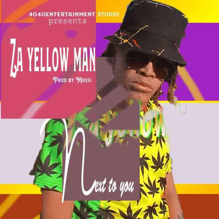 Za Yellow Man - Next To You