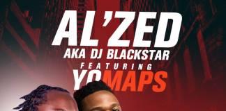 Al'Zed AKA DJ Blackstar ft. Yo Maps - Never (Nka Kusungilila)