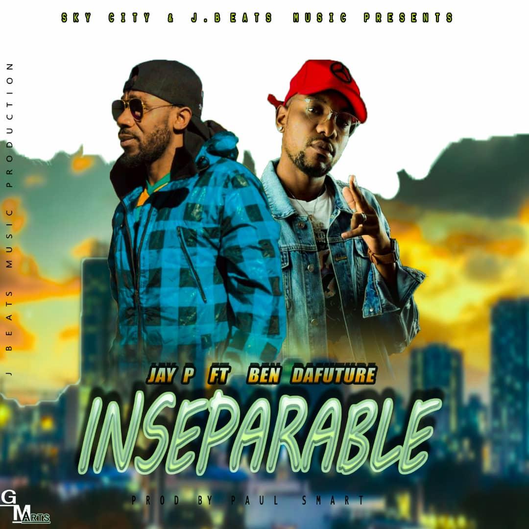 Jay P ft. Ben Da'Future - Inseparable