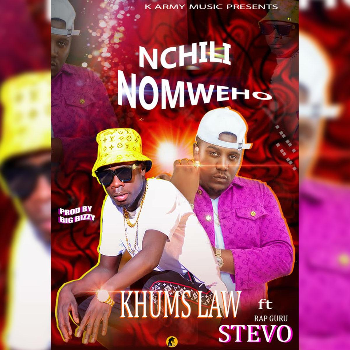Khums Law ft. Stevo - Nchili Nomweo