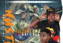 Kulture Omj ft. Guff Dee 444 - Hustle