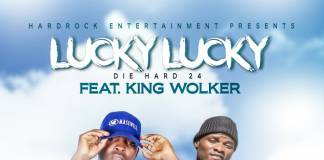 Lucky Lucky ft. King Wolker - Hero To My Motherland