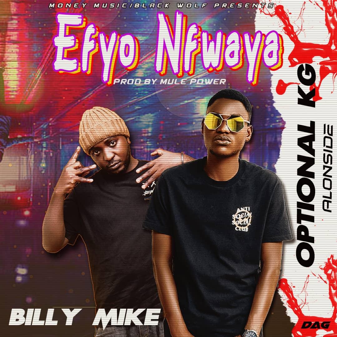 Optional KG X Billy Mike - Efyo Mfwaya